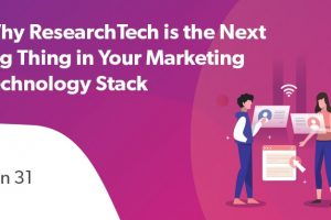 Webinar: Why ResearchTech is the Next Big Thing in Your Marketing Technology Stack