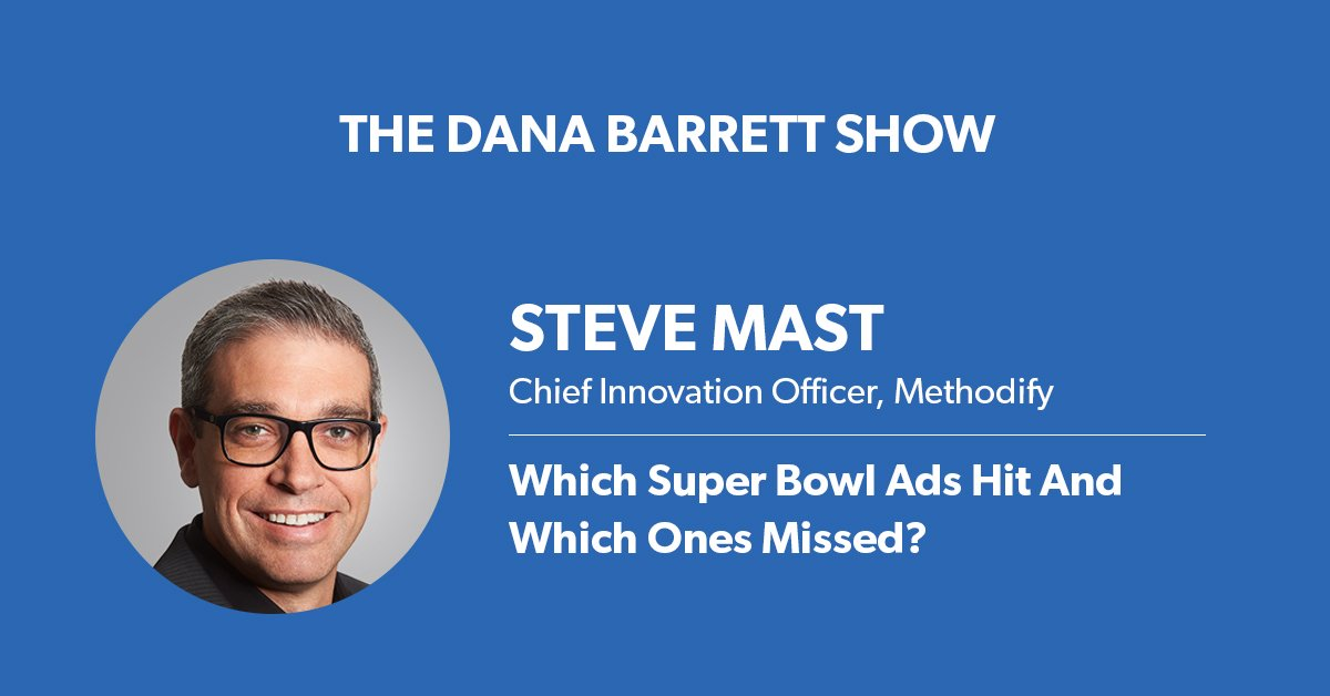 Steve Mast talks Super Bowl Ads Hits and Misses on The Dana Barrett Show