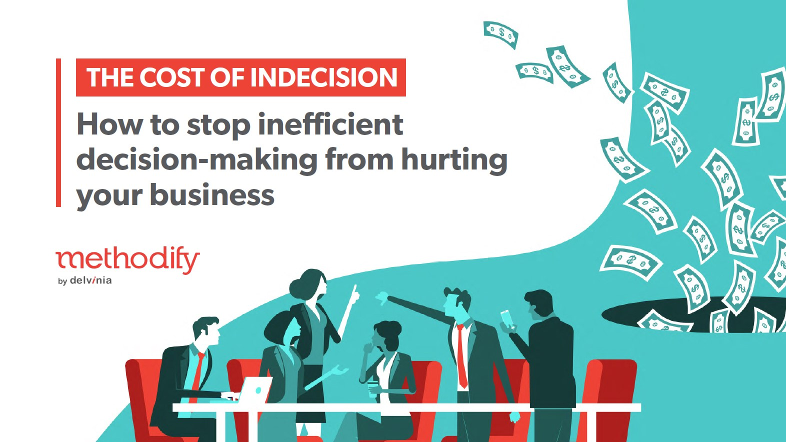 How to stop inefficient decision-making from hurting your business.